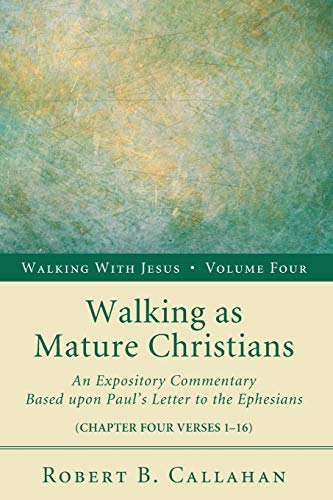 9781608996483: Walking as Mature Christians: An Expository Commentary Based upon Pauls Letter to the Ephesians (Walking with Jesus (Resource Publications))