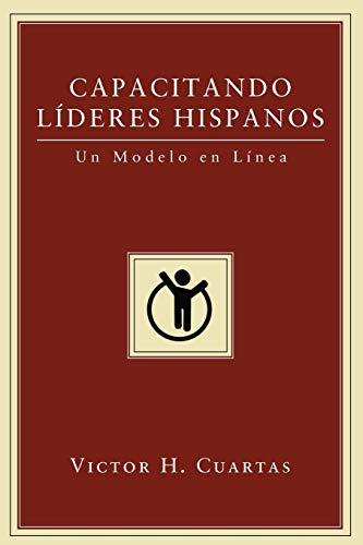 9781608996575: Capacitando Líderes Hispanos: Un Modelo en Línea (Spanish Edition)