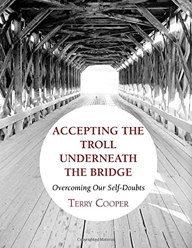 9781608996728: Accepting The Troll Underneath the Bridge: Overcoming Our Self-Doubts