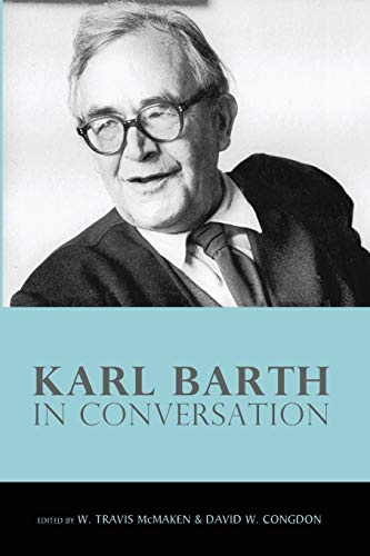 9781608996773: Karl Barth in Conversation