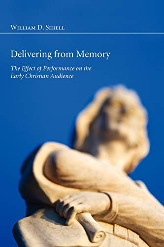 9781608996780: Delivering from Memory: The Effect of Performance on the Early Christian Audience