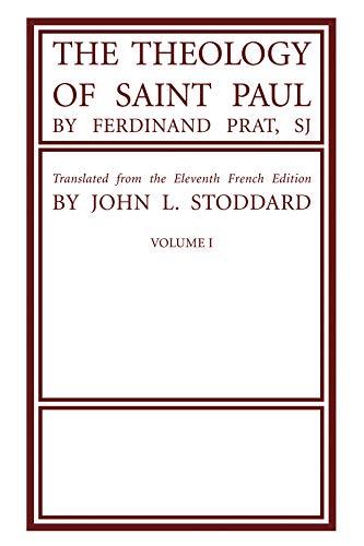 The Theology of Saint Paul, 2 Volumes: Prat, Ferdinand, SJ