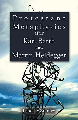 9781608996919: Protestant Metaphysics after Karl Barth and Martin Heidegger: