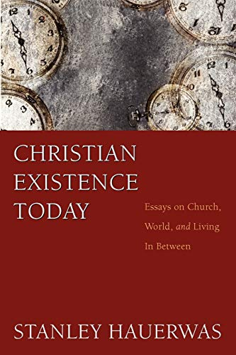 9781608997107: Christian Existence Today: Essays on Church, World, and Living in Between