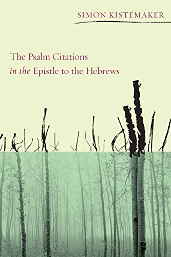 9781608997213: The Psalm Citations in the Epistle to the Hebrews: