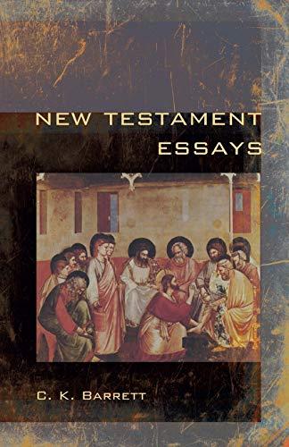 New Testament Essays: (1608997324) by C. K. Barrett