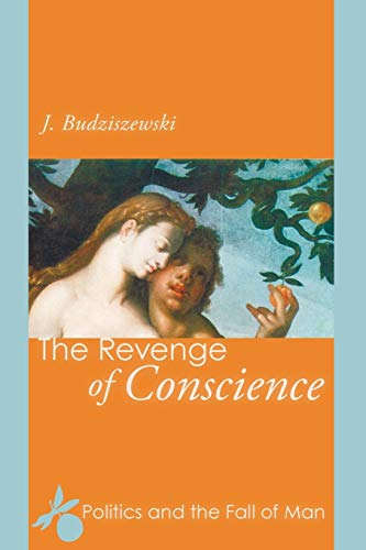 9781608997527: The Revenge of Conscience: Politics and the Fall of Man