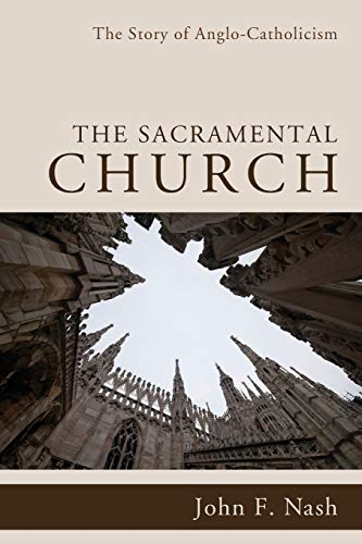 9781608997893: The Sacramental Church: The Story of Anglo-Catholicism