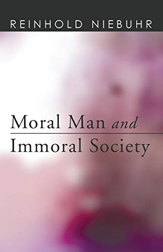 9781608998012: Moral Man and Immoral Society: A Study in Ethics and Politics