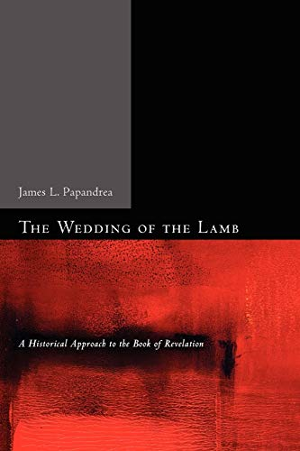 9781608998067: The Wedding of the Lamb: A Historical Approach to the Book of Revelation