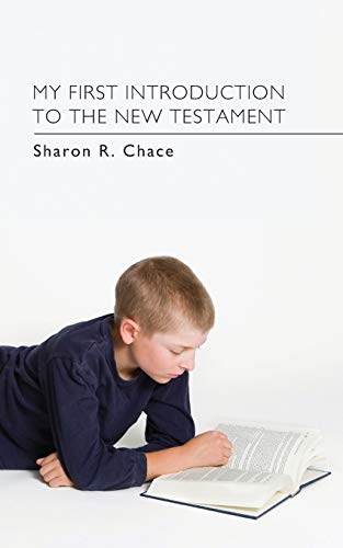 My First Introduction to the New Testament:: Chace, Sharon R.
