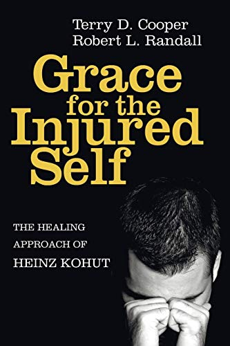 9781608998395: Grace for the Injured Self: The Healing Approach of Heinz Kohut