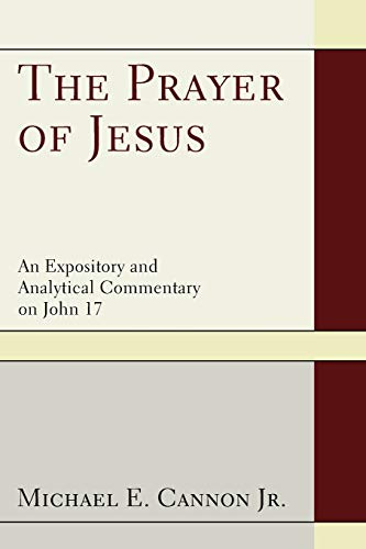 9781608998760: The Prayer of Jesus: A Study of John 17
