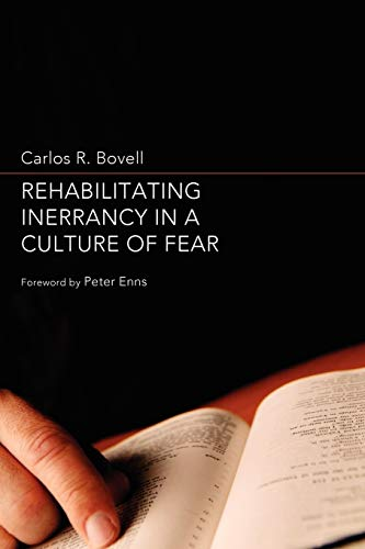 Rehabilitating Inerrancy in a Culture of Fear: Carlos Bovell