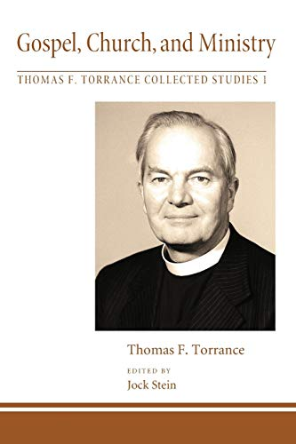 9781608999392: Gospel, Church, and Ministry: 1 (Thomas F. Torrance: Collected Studies)