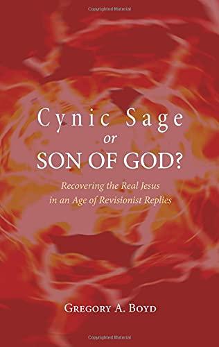 9781608999538: Cynic Sage or Son of God?: Recovering the Real Jesus in an Age of Revisionist Replies