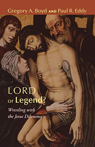 9781608999545: Lord or Legend?: Wrestling with the Jesus Dilemma