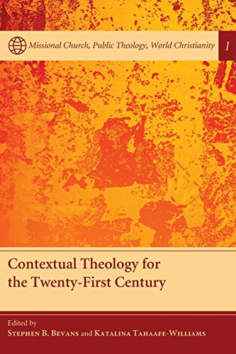 9781608999606: Contextual Theology for the Twenty-First Century: (Missional Church, Public Theology, World Christianity)