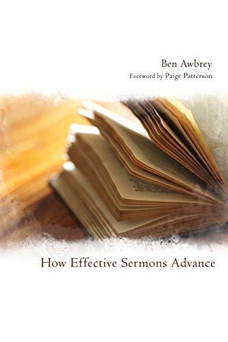 9781608999705: How Effective Sermons Advance: