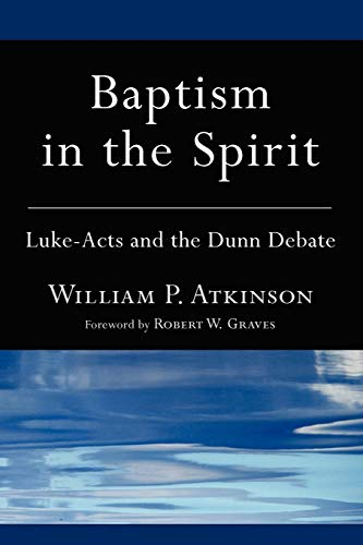 9781608999712: Baptism in the Spirit: Luke-Acts and the Dunn Debate