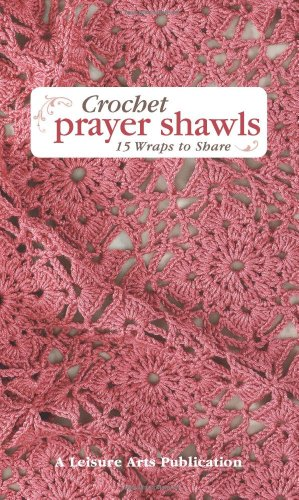 9781609000035: Crochet Prayer Shawls: 15 Wraps to Share