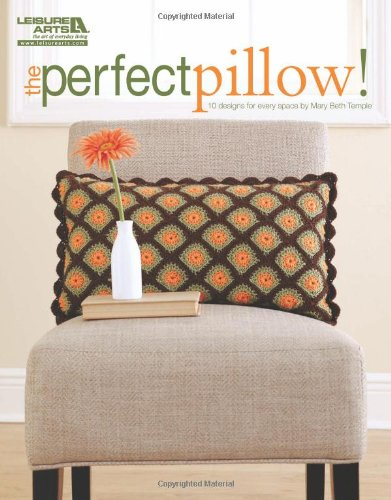 9781609000394: The Perfect Pillow!  (Leisure Arts #5243)