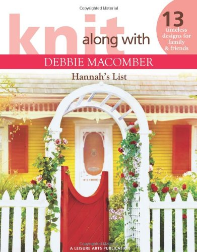 9781609000417: Knit Along With Debbie Macomber: Hannah's List