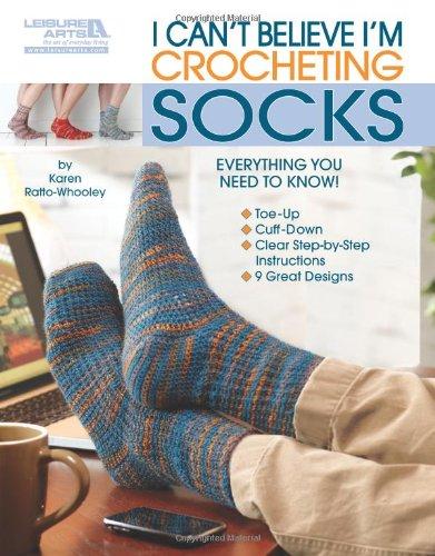 9781609000639: I Can't Believe I'm Crocheting Socks (Leisure Arts #5263)