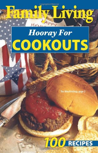 9781609000783: Family Living: Hooray for Cookouts (Leisure Arts #75349)