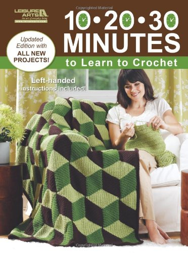 9781609000981: 10-20-30 Minutes to Learn to Crochet (Leisure Arts #5285)