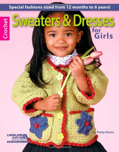 Sweaters & Dresses for Girls (1609001141) by Leisure Arts