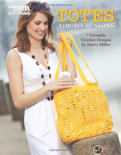 9781609001278: Totes for All Reasons (Leisure Arts #5504)
