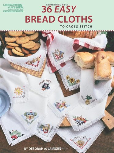 9781609001490: 36 Easy Bread Cloths to Cross Stitch
