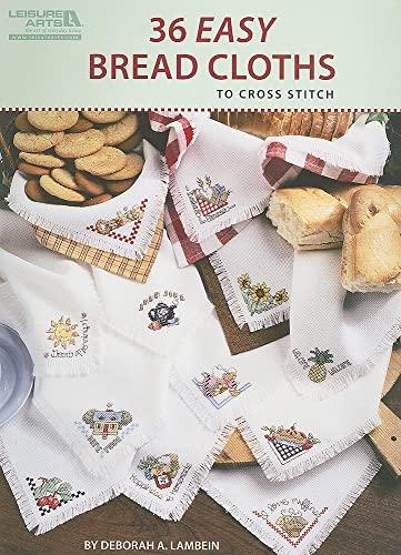 36 Easy Bread Cloths to Cross Stitch: Deborah A Lambein