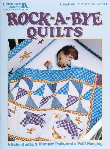 9781609001520: Rock-A-Bye Quilts (Leisure Arts #1771)