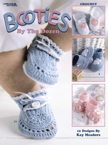 Booties By The Dozen (Leisure Arts #3243): Kay Meadors