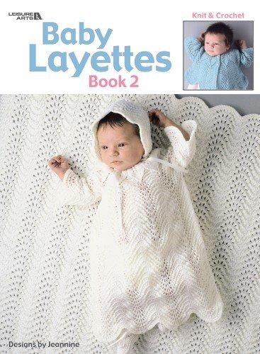 Baby Layettes Book 2 (Leisure Arts #460): Jeannine LaRoche