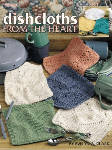 Dishcloths From The Heart (Leisure Arts #3253): Evelyn Clark