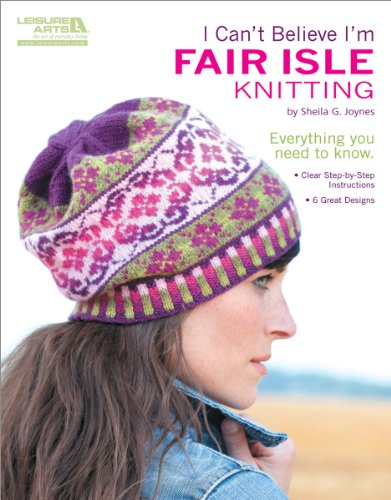 9781609002336: I Can't Believe I'm Fair Isle Knitting (Leisure Arts #5553)