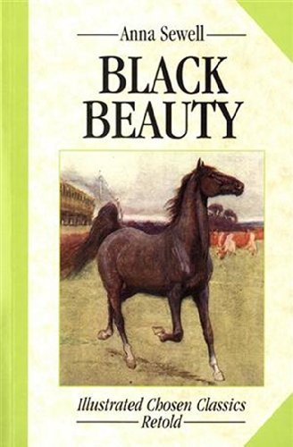 Black Beauty (Illustrated Chosen Classics Retold) (9781609002862) by Anna Sewell