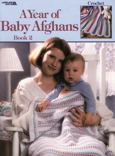9781609003128: A Year Of Baby Afghans, Book 2 (Leisure Arts #3034)