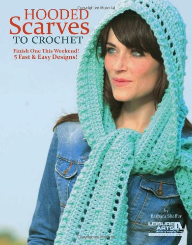 Hooded Scarves to Crochet: Arts, Leisure