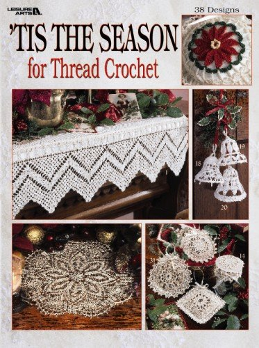 9781609003227: Tis the Season for Thread Crochet (Leisure Arts #3152)