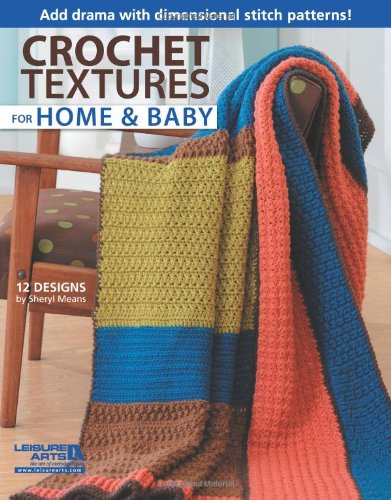 9781609003524: Crochet Textures for Home and Baby