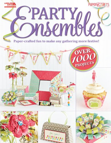 Party Ensembles (Papercrafts): The Editors of Paper Crafts Magazine; Magazine, Paper Crafts