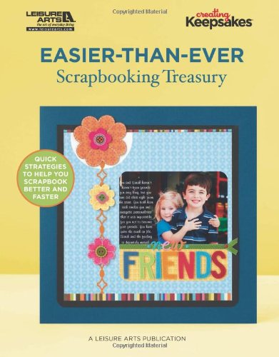 9781609003821: Easier-Than-Ever Scrapbooking Treasury (Creating Keepsakes)