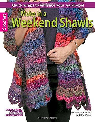 Make in a Weekend Shawls: Weiss, Rita