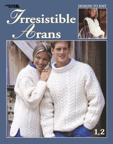 Irresistible Arans (Leisure Arts #3331) (1609008200) by Spinrite