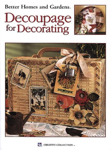 9781609008284: Better Homes and Gardens Decoupage for Decorating (Leisure Arts #1940)