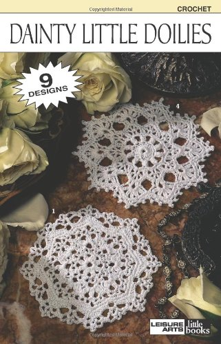 9781609009533: Dainty Little Doilies (Leisure Arts #75016) (Leisure Arts Little Books)